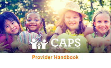 The Georgia Childcare and Parent Services (CAPS) Provider Handbook Nominated by: MAXIMUS Center for Health Literacy Georgia Healthy Families Bright from the Start:Georgia Department of Early Care and Learning (DECAL)
