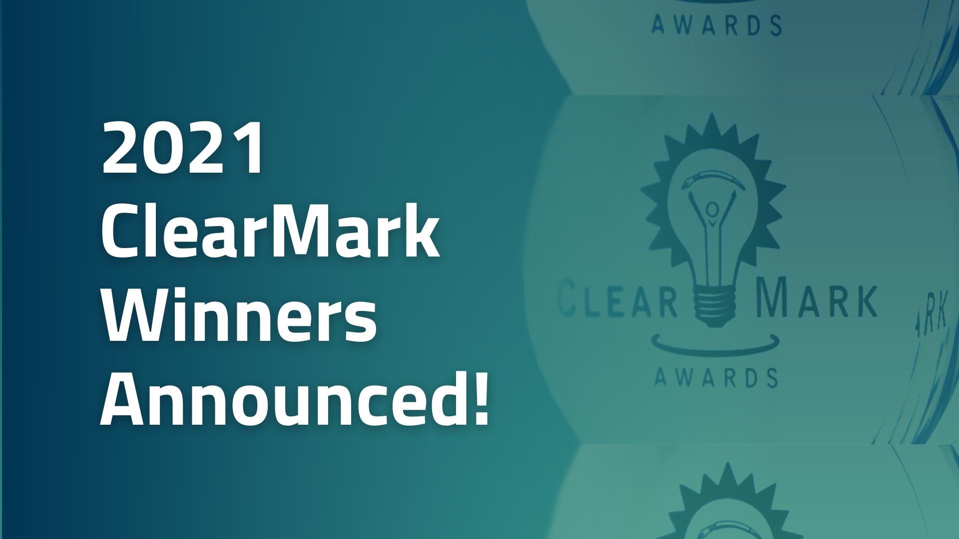 2021 ClearMark Winners Announced